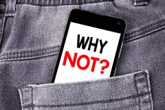 Rappresentazione concettuale di titolo del testo di scrittura della mano perché non domanda Concetto di affari per il fon mobile  Fotografia Stock Libera da Diritti