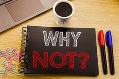 Rappresentazione del testo di annuncio della scrittura perché non domanda Concetto di affari per la motivazione di direzione scri Fotografia Stock