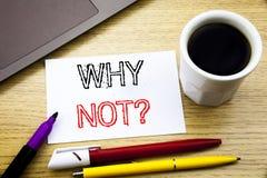 Rappresentazione scritta a mano di titolo del testo perché non domanda Scrittura di concetto di affari per la motivazione di dire Immagini Stock Libere da Diritti