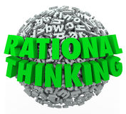 Rational Thinking 3d Words Reasonable Sensible Thought. Rational Thinking 3d words on a ball or sphere of letters to illustrate intelligent, reasonable and Stock Image