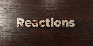 Reactions - grungy wooden headline on Maple  - 3D rendered royalty free stock image. This image can be used for an online website banner ad or a print postcard Stock Photo