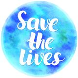 Watercolor poster with brush lettering Save the lives Stock Images