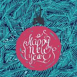 Ink hand drawn background with Happy new year lettering and ball ornament on the fir tree branches seamless pattern. Ready for cards, posters, other prints etc Stock Image