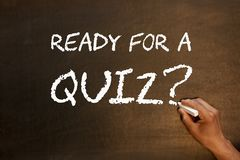 Ready For a Quiz Concept. Ready For a Quiz handwriting with chalk on blackboard. Business concept royalty free stock photography