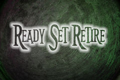 Ready Set Retire Concept. Text Royalty Free Stock Photography