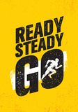 Ready Steady Go. Inspiring Workout and Fitness Gym Motivation Quote Illustration Sign. Creative Strong Sport Vector Stock Image