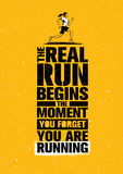 The Real Run Begins The Moment You Forget You Are Running. Sport Marathon Motivation Quote. Sport Concept. The Real Run Begins The Moment You Forget You Are Royalty Free Stock Photography