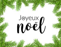 Realistic christmas frame with fir. Joyeux noel french typography lettering pine tree decoration border card. Realistic christmas frame with fir. Joyeux noel Royalty Free Stock Photos