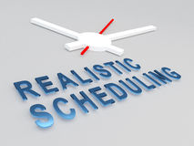 Realistic Scheduling concept. 3D illustration of REALISTIC SCHEDULING title with a clock as a background. Time concept Stock Images