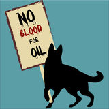 Rebellious vector dog demonstrating against war. Rebellious dog demonstrating against war holding a placard with the words no blood for oil. Vector illustration Stock Photo