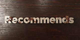 Recommends - grungy wooden headline on Maple  - 3D rendered royalty free stock image. This image can be used for an online website banner ad or a print Royalty Free Stock Photo