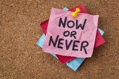 Recordatorio ahora o nunca de motivación Imágenes de archivo libres de regalías