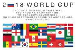 Rectangular flags of 2018 World Cup countries. Flags of 2018 World Cup national teams. 32 countries. Rectangular. Sharp corners. Vivid and cmyk colors. There are Stock Image