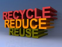 "Recycle, reduce and reuse. Text ""recycle, reduce and reuse"" in upper case 3D letters and in red, yellow and green colors respectively, faded gray background Royalty Free Stock Images"
