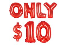 Only ten dollars, red color. Red alphabet balloons, only ten dollars, red number and letter balloon Royalty Free Stock Image