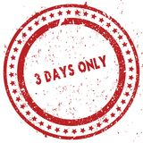 Red 3 DAYS ONLY distressed rubber stamp with grunge texture. Illustration Royalty Free Stock Photography
