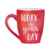Red mug with inspirational words `Today is your day`