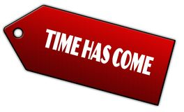 Red TIME HAS COME label. Illustration graphic design concept image Royalty Free Stock Image