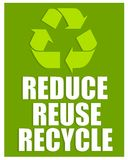 Reduce Reuse Recycle Sign. An illustration featuring a green bold sign with recycle symbol and the words Reduce, Reuse and Recycle in white Royalty Free Stock Images