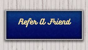 REFER A FRIEND handwritten on blue leather pattern painting hang. Ing on wooden wall. Illustration Stock Photography