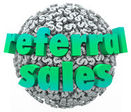 Referral Sales Words Money Dollar Sign Sphere Ball. Referral Sales words on a ball or sphere of dollar signs and money symbols to illustrate increased business Royalty Free Stock Image
