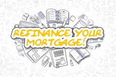 Refinance Your Mortgage - Business Concept. Stock Image