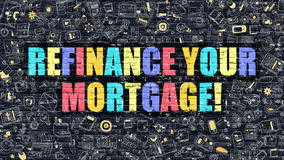 Refinance Your Mortgage Concept with Doodle Design Icons. Refinance Your Mortgage. Multicolor Inscription on Dark Brick Wall with Doodle Icons. Refinance Your Stock Photography