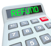 Refund Calculator Word Filing Taxes Money Back Audit Accounting. Refund word in digital green letters on a calculator display to illustrate money back from Stock Image