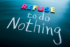 Refuse to do nothing Royalty Free Stock Photo