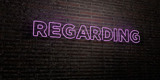 REGARDING -Realistic Neon Sign on Brick Wall background - 3D rendered royalty free stock image. Can be used for online banner ads and direct mailers Royalty Free Stock Images