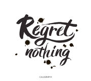 Regret nothing - inspirational quote, typography art. Black vector phase isolated on white background. Lettering for Stock Image