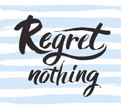 Regret nothing - inspirational quote, typography art. Black vector phase  on white background. Lettering for Stock Photo