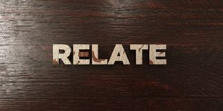 Relate - grungy wooden headline on Maple  - 3D rendered royalty free stock image. This image can be used for an online website banner ad or a print postcard Stock Photography