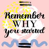 Remember why you started. hand drawn brush lettering on colorful background. Motivational quote for postcard, social media, ready to use. Abstract backgrounds Stock Illustration