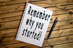 Remember why you started!. Remember why you started words on notebook Stock Photos