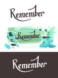 3 Rememner Lettering. 3 Vector Remember Letterings. Hand script. Modern Calligraphy Royalty Free Stock Photos
