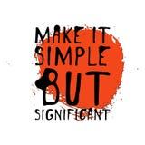 Rendez-le simple mais significatif Graphique tiré par la main de pièce en t Affiche typographique d'impression Conception calligr Photos stock