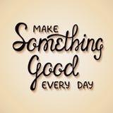 Rendez quelque chose bon chaque jour Photo libre de droits