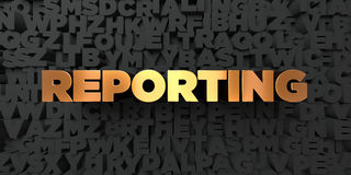Reporting - Gold text on black background - 3D rendered royalty free stock picture. This image can be used for an online website banner ad or a print postcard Royalty Free Stock Photo