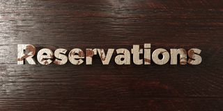 Reservations - grungy wooden headline on Maple  - 3D rendered royalty free stock image. This image can be used for an online website banner ad or a print Royalty Free Stock Photo