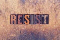 Resist Concept Wooden Letterpress Type Royalty Free Stock Photos
