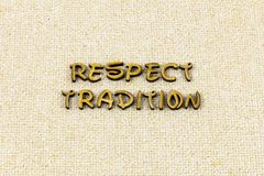 Respect tradition trust honesty honor yourself typography word. Respect tradition trust honesty honor yourself letterpress font words history elders elderly stock photography
