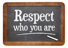 Respect who you are on blackboard. Respect who you are - motivational advice  on a vintage slate blackboard Stock Image