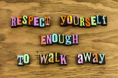 Respect yourself positive attitude character. Letterpress typography message self integrity honesty kindness walk away help your relationship love feminism royalty free stock image