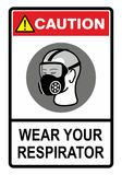 Respirator. Wear your respirator, safety warning sign. Construction Industry Safety Stock Photo