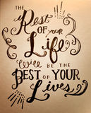 The Rest of your Life will be the Best of your Lives. Wedding message by Handwritten font Stock Photography