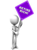 Retire rich. Words on a roadside banner held up by a little 3d man against white background, investing and retirement planning concept Stock Image