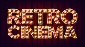 Retro Cinema Sign Vector. Cinema Vintage Style Illuminated Light. For Concert, Party Advertising Design. Vintage Royalty Free Stock Photography