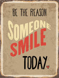 Retro metal sign. Be the reason somenone smile today, eps10 vector format Royalty Free Stock Photos