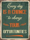Retro metal sign. Every day is a chance to change your opportunities, eps10 vector format Stock Photo